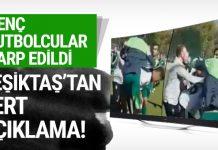 Beşiktaş'tan flaş izah etme: Futbolcular saldırıya uğradı!