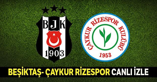 Beinsports1 canlı izle Beşiktaş Çaykur Rizespor Maçı Canlı